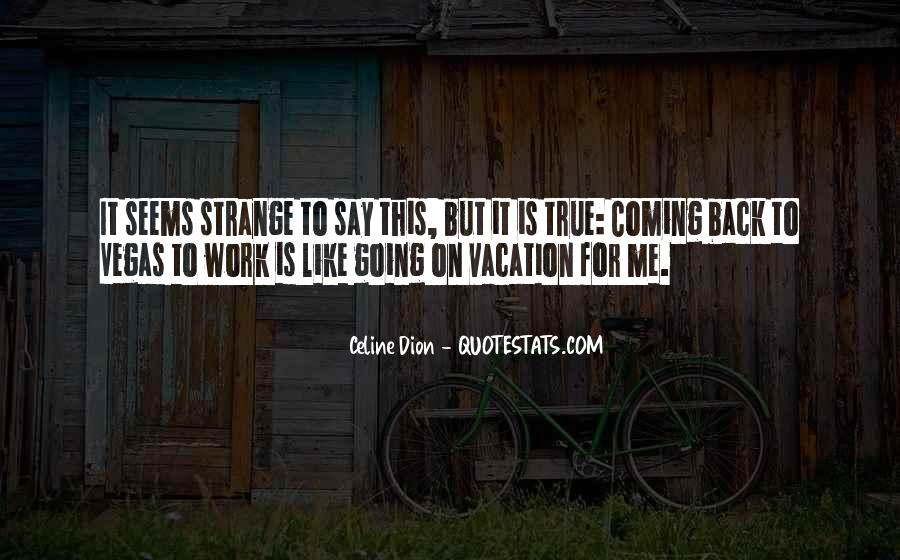 Strange But True Quotes #1307796