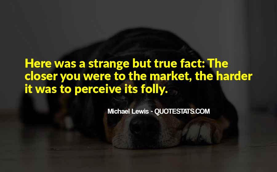 Strange But True Quotes #1485819