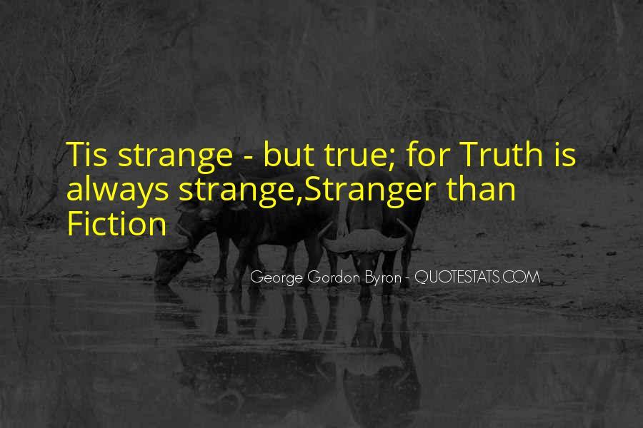 Strange But True Quotes #1682255
