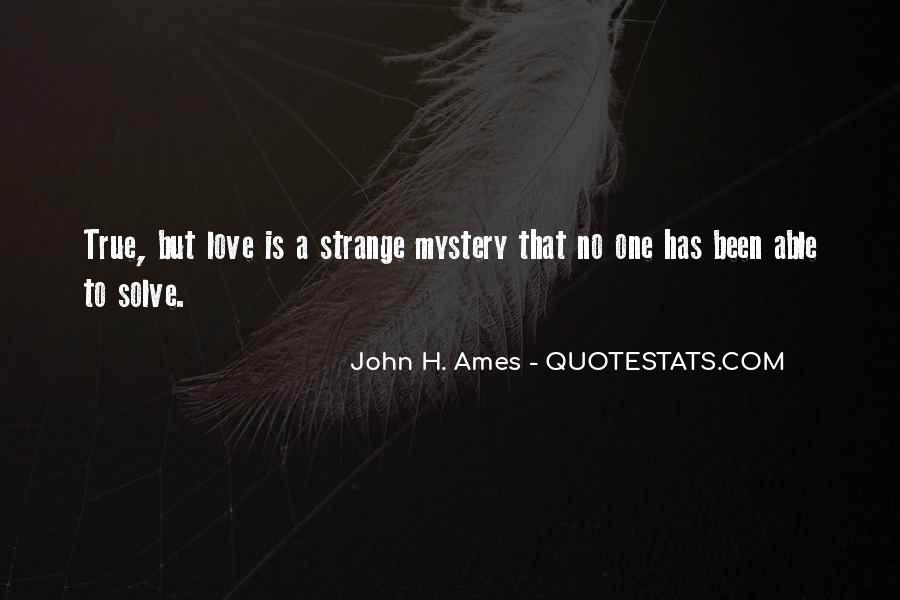 Strange But True Quotes #1749958