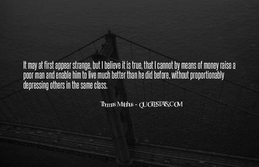 Strange But True Quotes #708326
