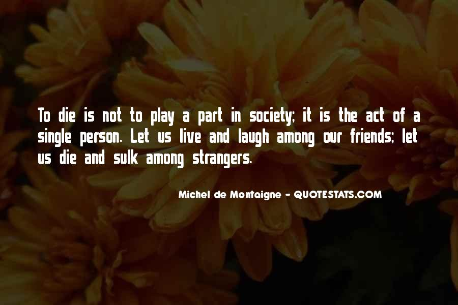 Stranger Among Us Quotes #1286342
