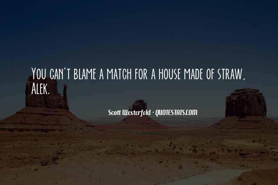 Straw House Quotes #876703