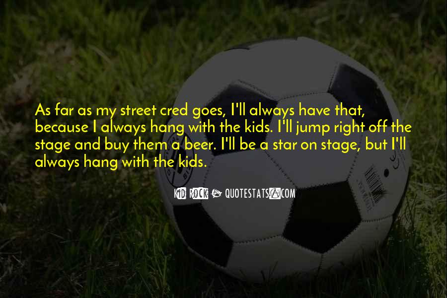 Street Cred Quotes #1245616