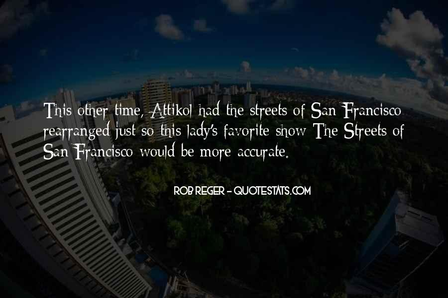 Streets Of San Francisco Quotes #1813934