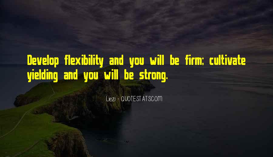 Strength And Flexibility Quotes #1392389