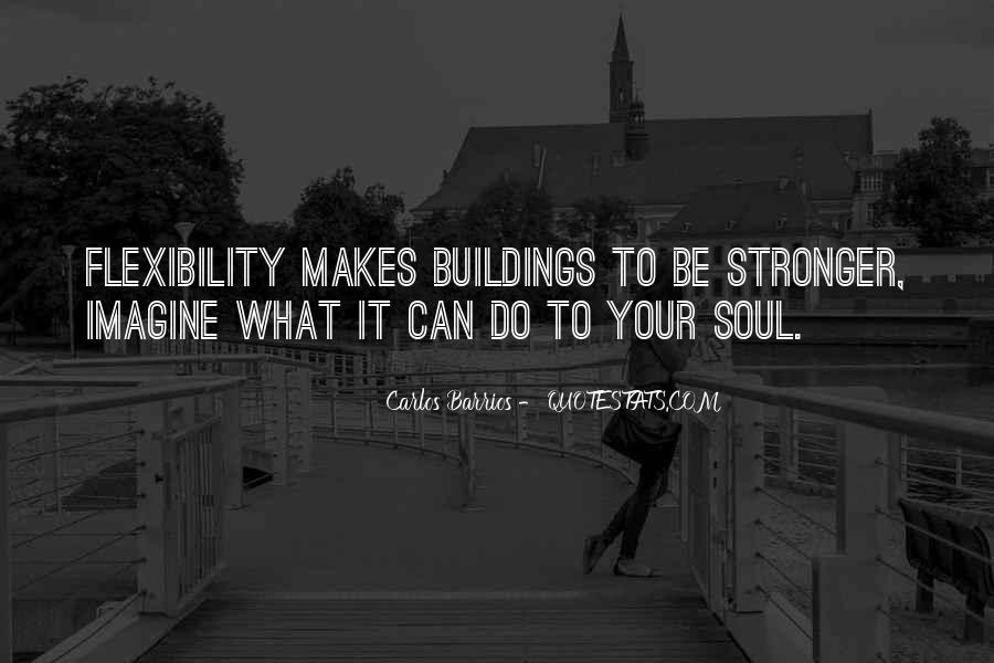 Strength And Flexibility Quotes #1454966