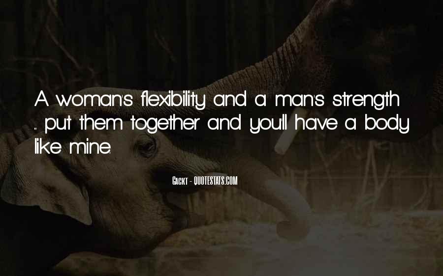 Strength And Flexibility Quotes #1585126
