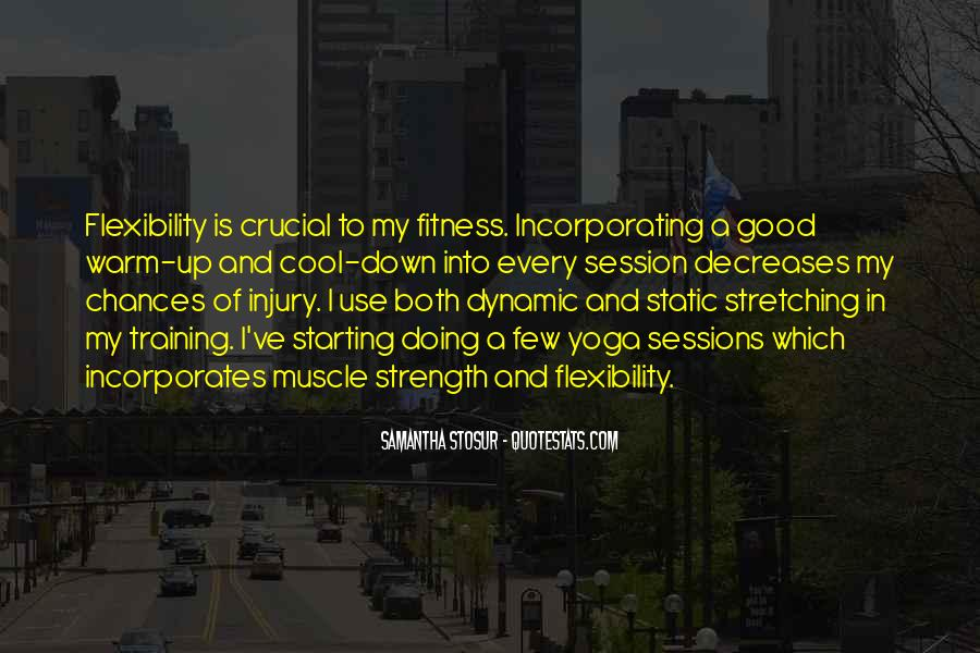 Strength And Flexibility Quotes #227389