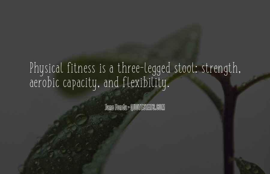 Strength And Flexibility Quotes #364520