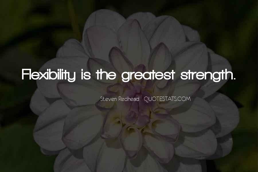 Strength And Flexibility Quotes #490864