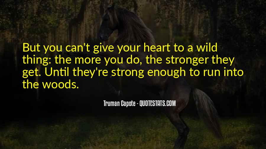Strong Enough To Give Up Quotes #1546628