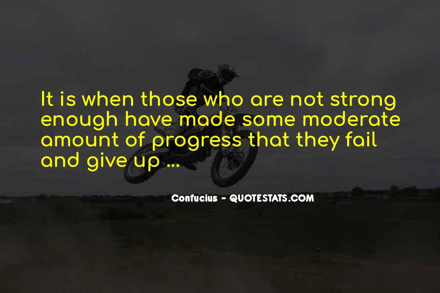 Strong Enough To Give Up Quotes #158382