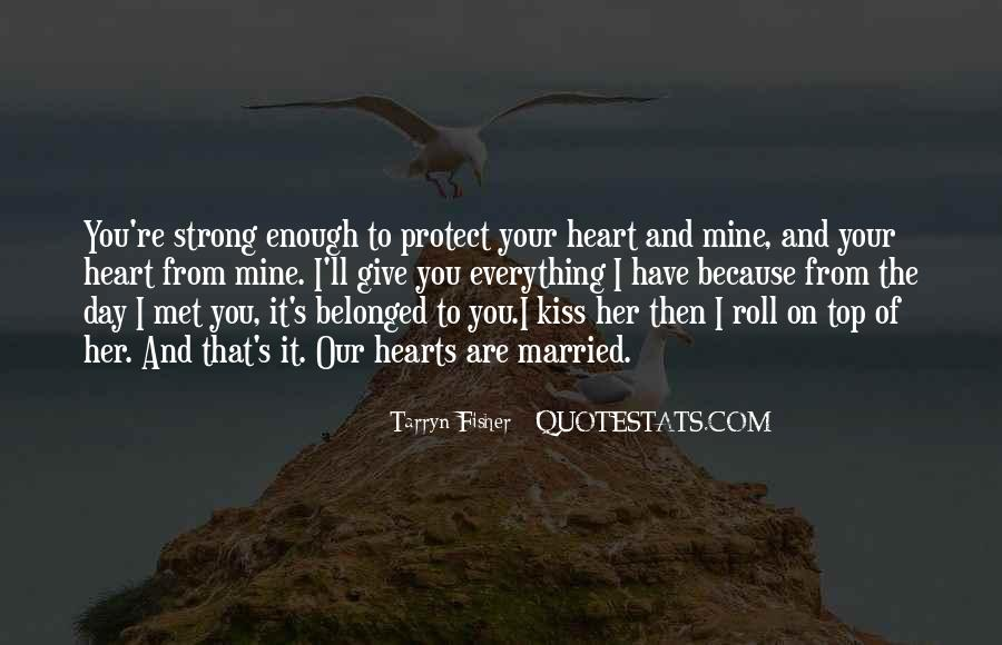 Strong Enough To Give Up Quotes #1583977