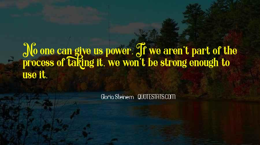 Strong Enough To Give Up Quotes #1586162