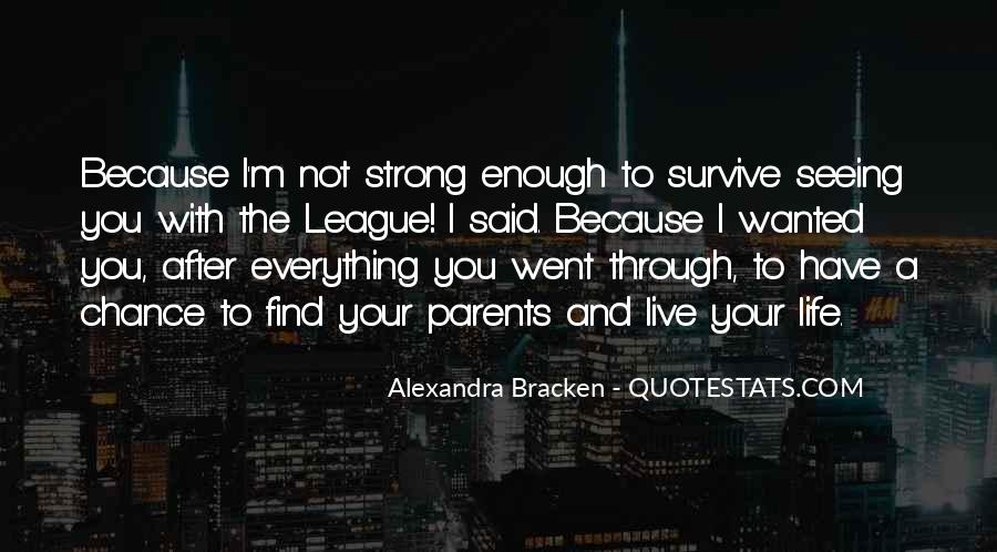 Strong Enough To Live This Life Quotes #553886