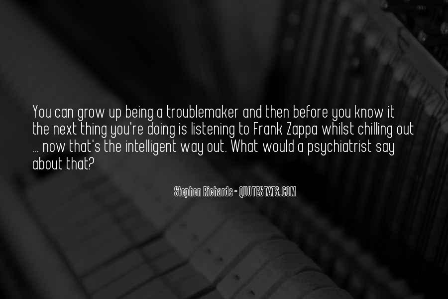 Quotes About Being A Psychiatrist #1387059