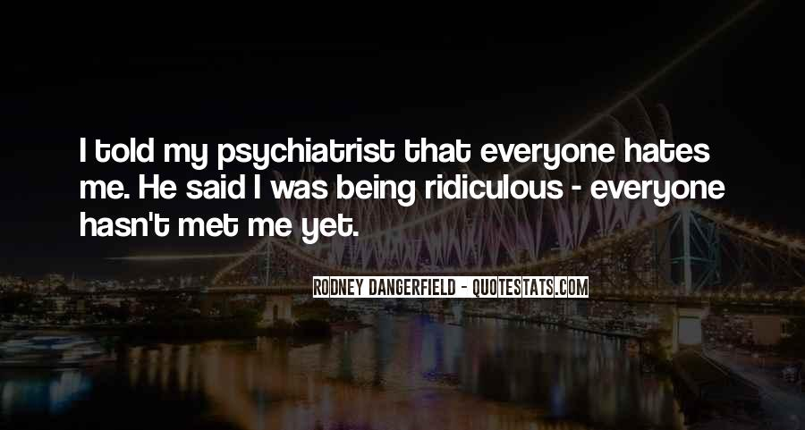 Quotes About Being A Psychiatrist #19655