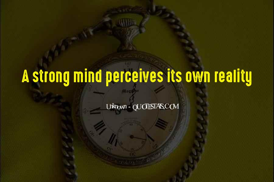 Strong Mind Quotes #337731