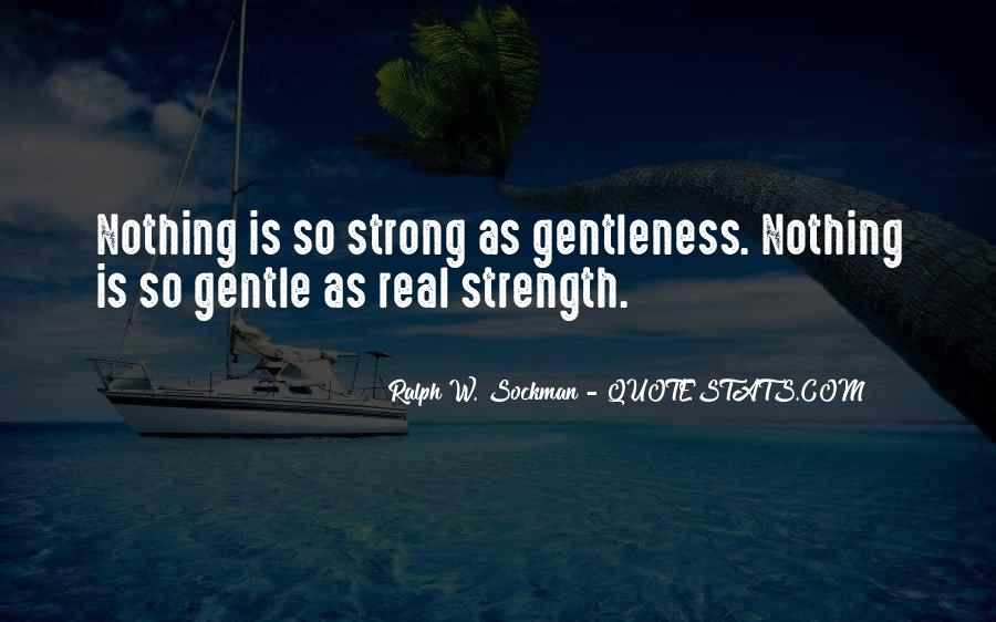 Strong Yet Gentle Quotes #1405382