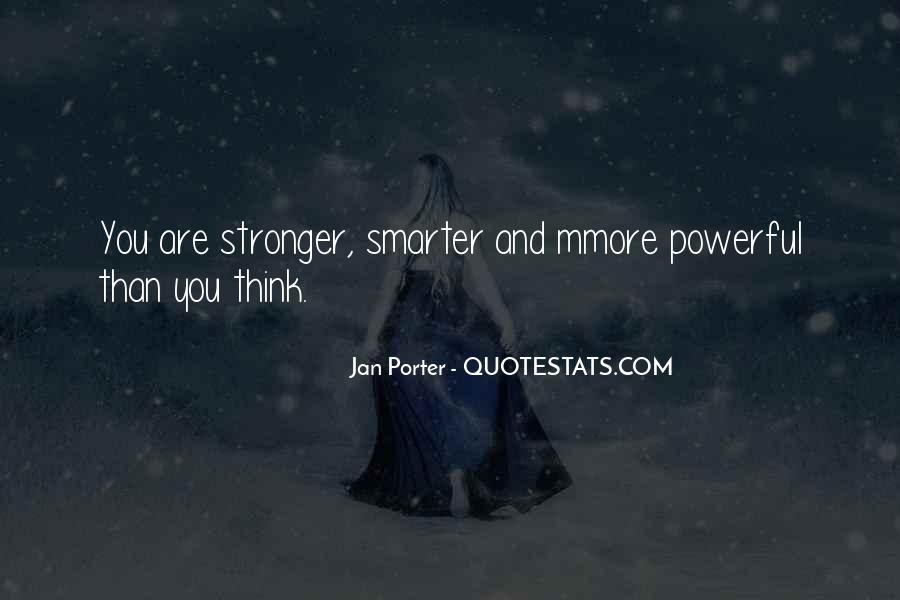 Stronger Smarter Quotes #1351282