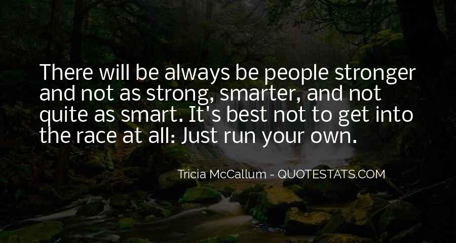Stronger Smarter Quotes #1684810