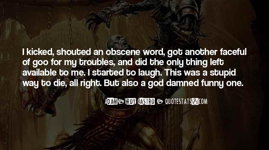 Stupid And Funny Quotes #1016791