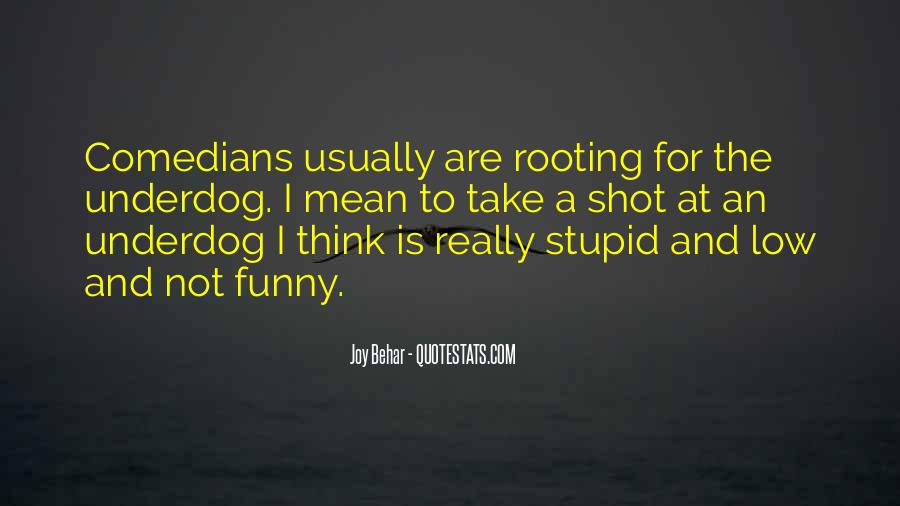 Stupid And Funny Quotes #1481162