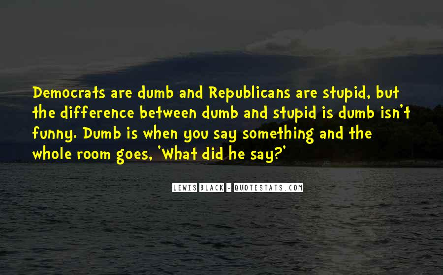 Stupid And Funny Quotes #152874