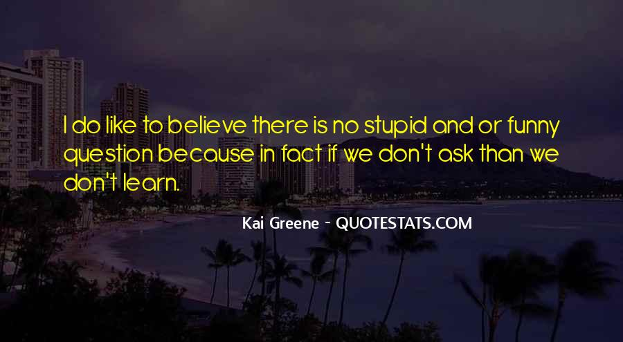 Stupid And Funny Quotes #1728382