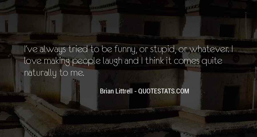 Stupid And Funny Quotes #632613