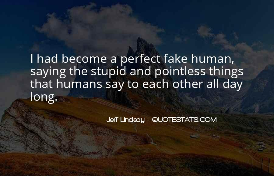 Stupid Humans Quotes #1291505