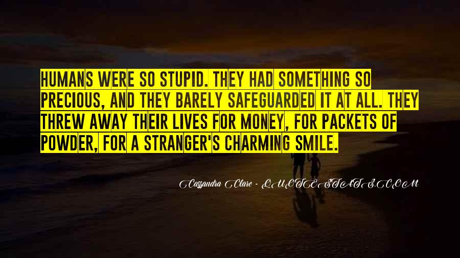 Stupid Humans Quotes #1437922