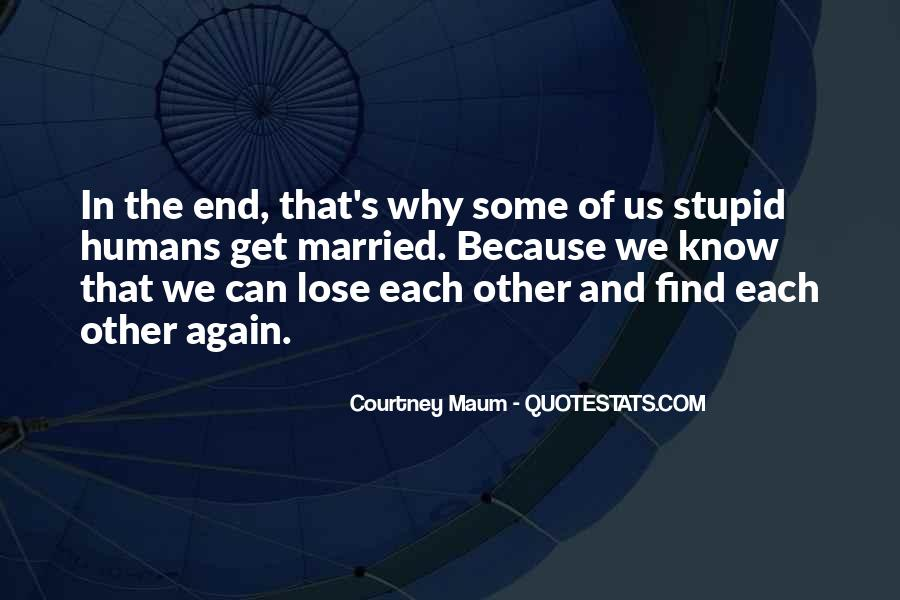 Stupid Humans Quotes #1641553