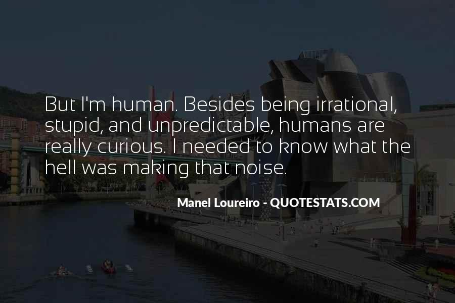 Stupid Humans Quotes #1861079
