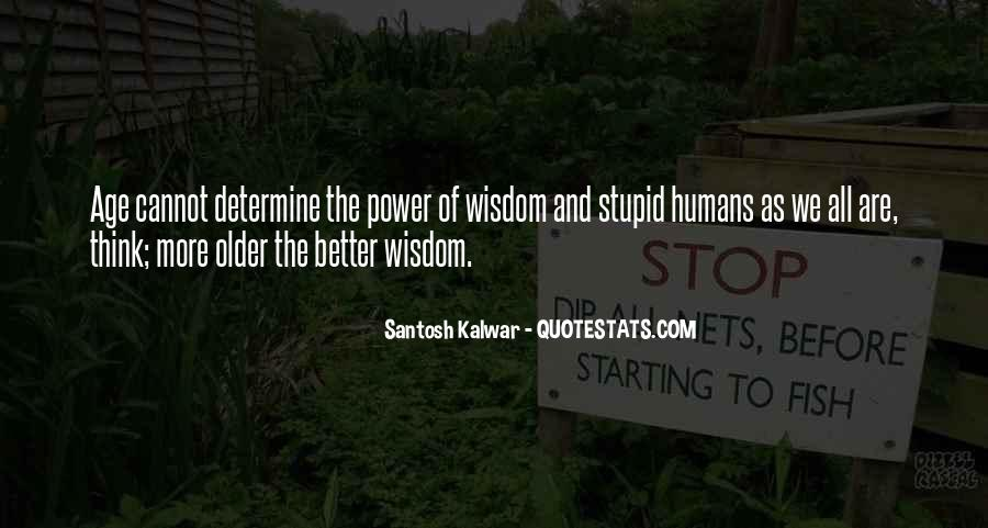 Stupid Humans Quotes #660097