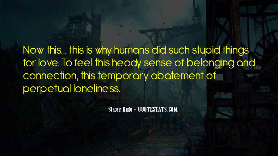 Stupid Humans Quotes #730504
