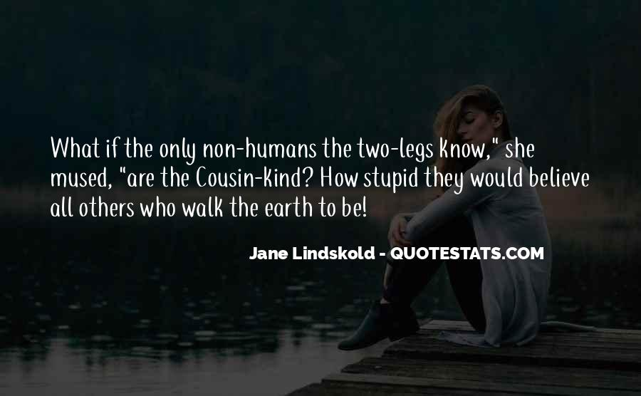 Stupid Humans Quotes #812125