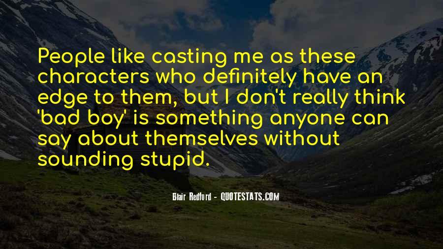 Stupid Sounding Quotes #1586010