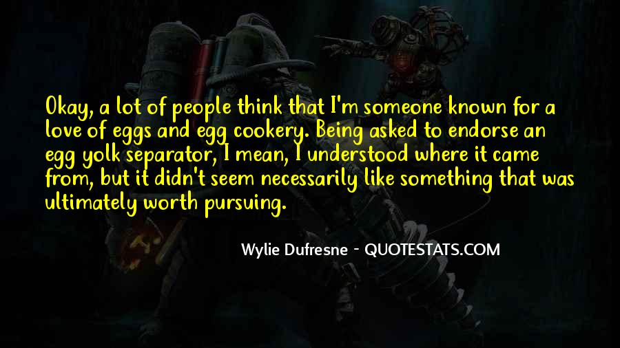 Quotes About Being Known #297035