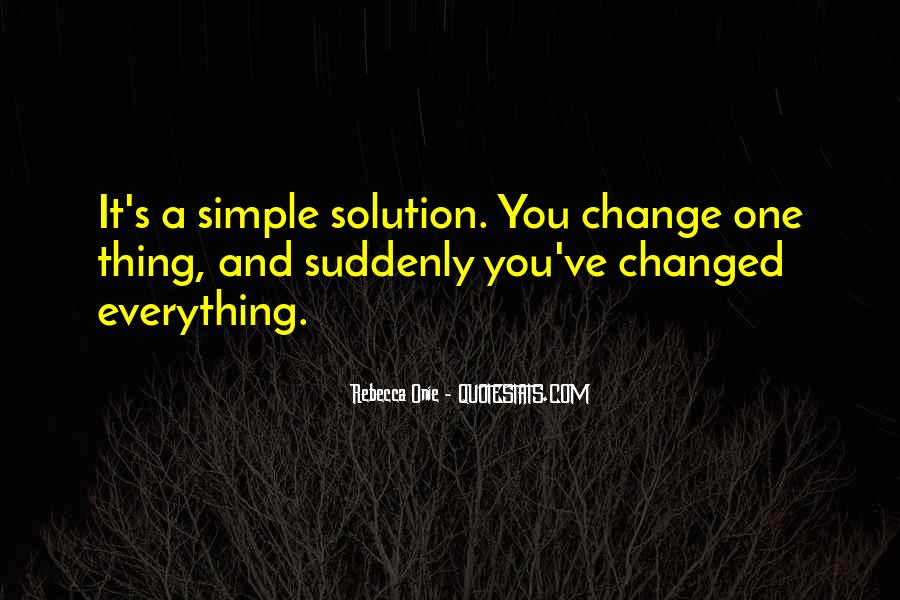 Suddenly Everything Has Changed Quotes #1836231