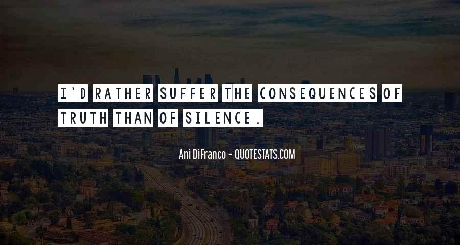 Suffer Consequences Quotes #1781201