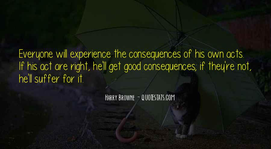 Suffer Consequences Quotes #331522