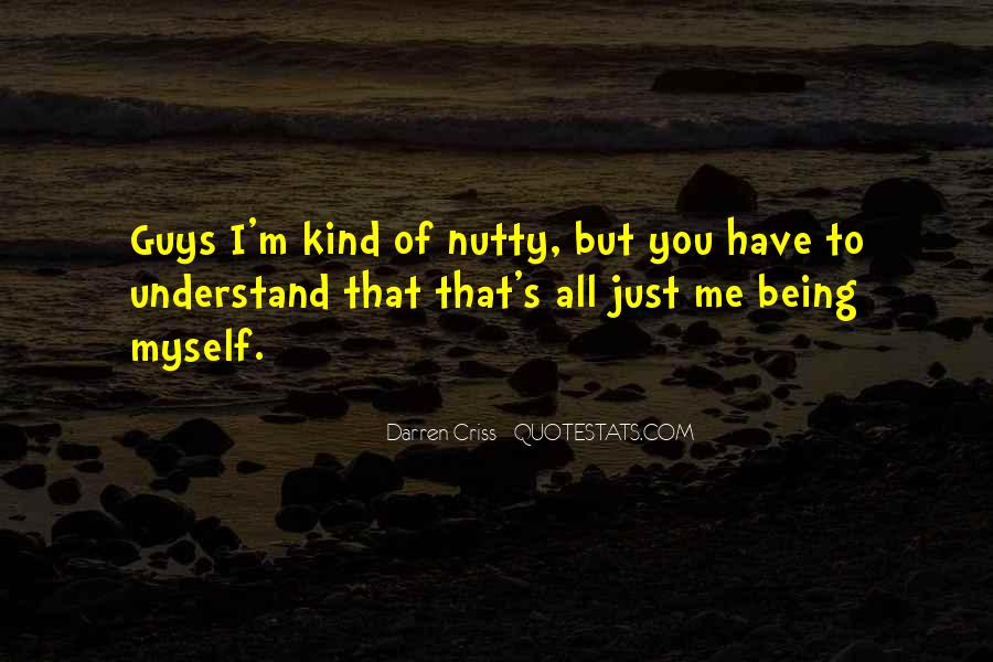 Quotes About Being Nutty #1822367