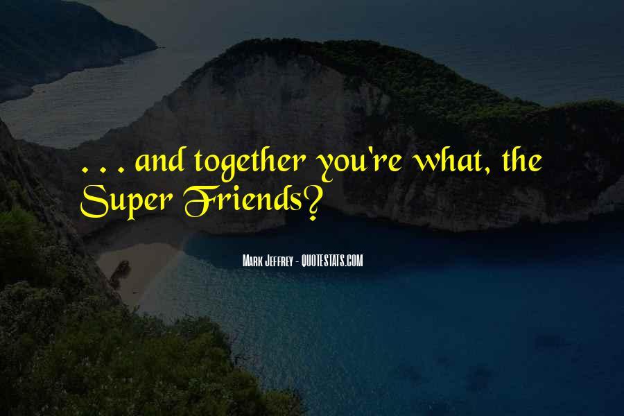 Super Best Friends Quotes #583252