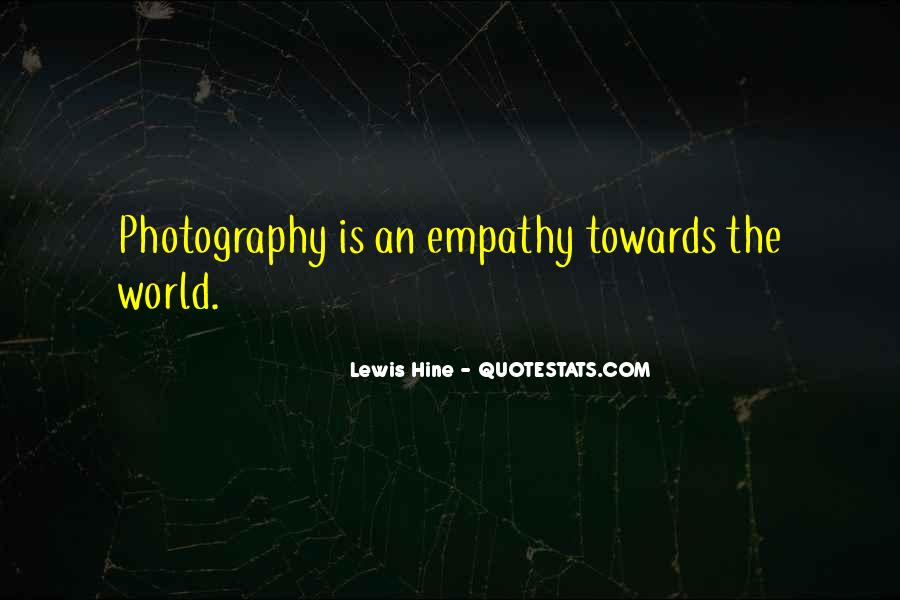 Quotes About Lewis Hine #379014