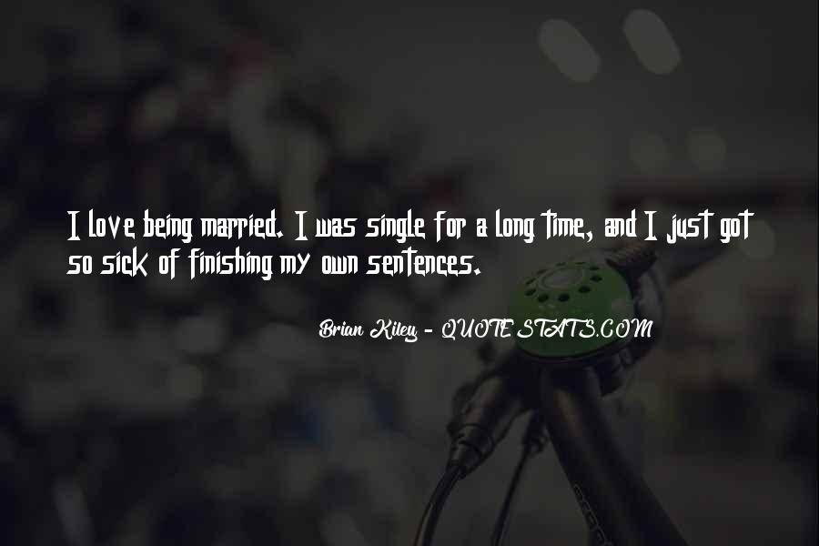Quotes About Being In Love And Single #1171362