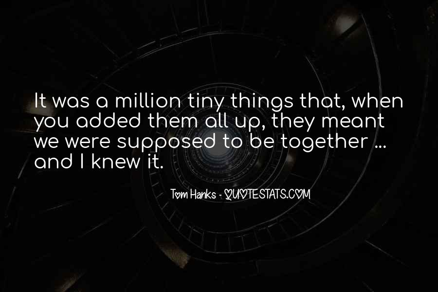 Supposed To Be Together Quotes #331375