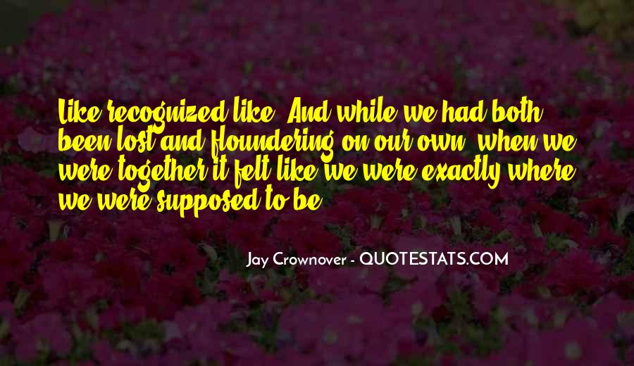 Supposed To Be Together Quotes #779272