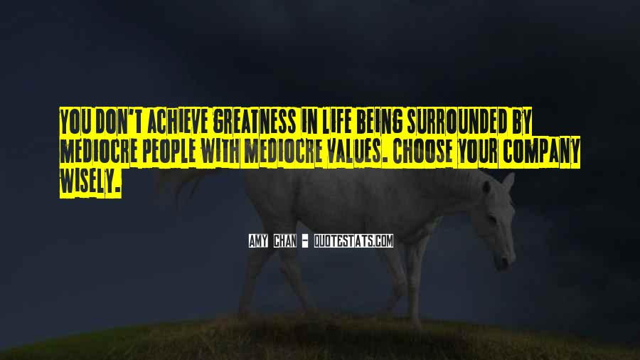 Surrounded By Greatness Quotes #1572994